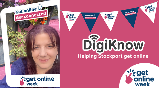 Picture of Clare with Get Online Week selfie frame, DigiKnow logo and the words Helping Stockport get online